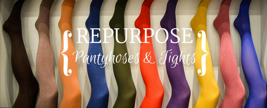 Ideas to repurpose Tights / Pantyhose   ecogreenlove
