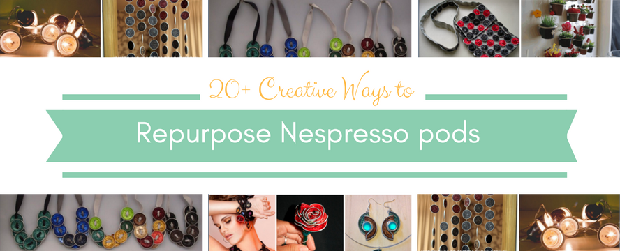 20+ Creative Ways to repurpose Nespresso capsules |ecogreenlove