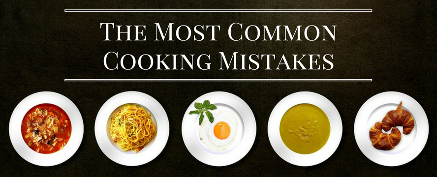 The Most Common Cooking Mistakes + ProTips | ecogreenlove