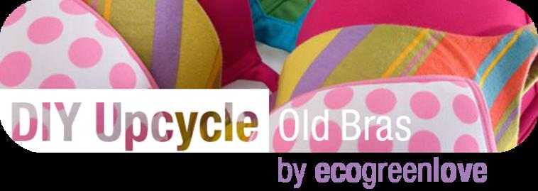 Upcycled Bras | ecogreenlove