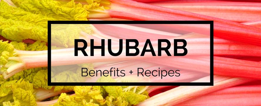 Rhubarb Benefits (+ Recipes) | ecogreenlove