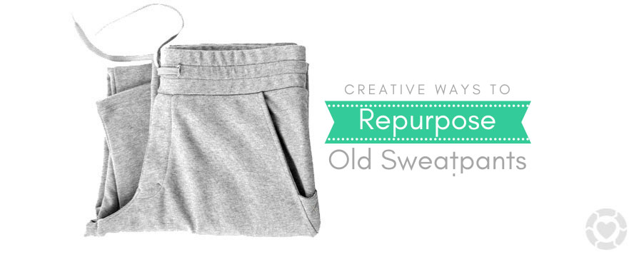 Creative Ways to Repurpose old Sweatpants   ecogreenlove