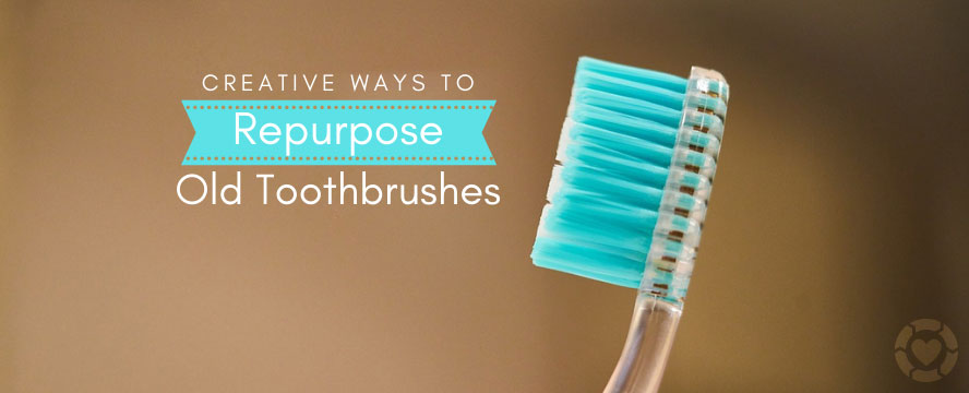 Creative Ways to Repurpose an Old Toothbrush | ecogreenlove