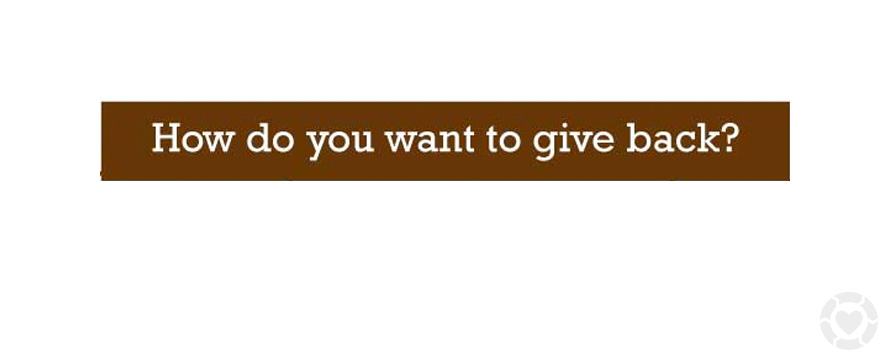 How do you want to give back? [Flowchart] | ecogreenlove
