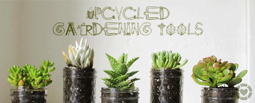 Upcycled Gardening Tools | ecogreenlove