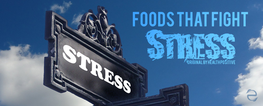 Foods that Fight Stress [Infographic] | ecogreenlove