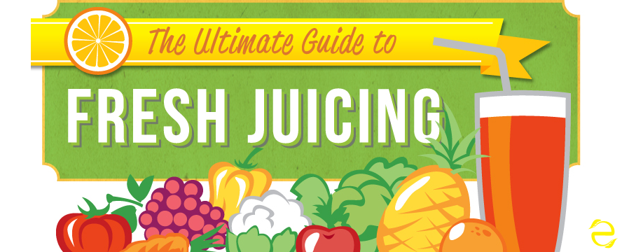 Guide to Fresh Juicing [Infographic] | ecogreenlove