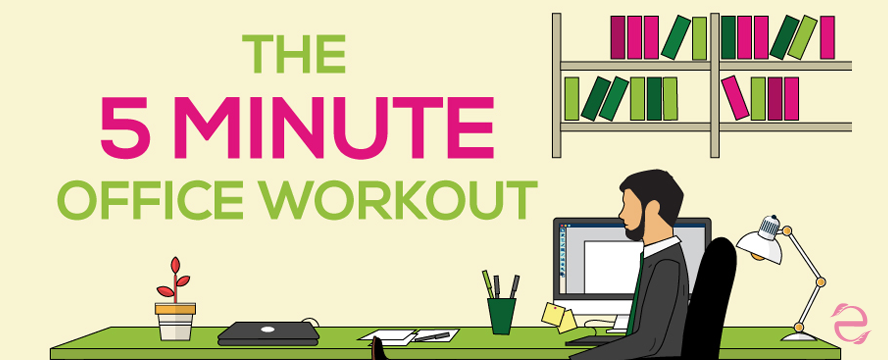 5 Minute Exercise at Work [Infographic] | ecogreenlove