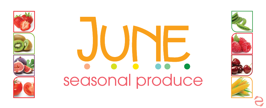 June Seasonal Food | ecogreenlove