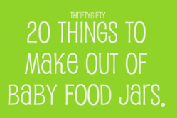 Reusing Baby Food Jars and Bottles | ecogreenlove