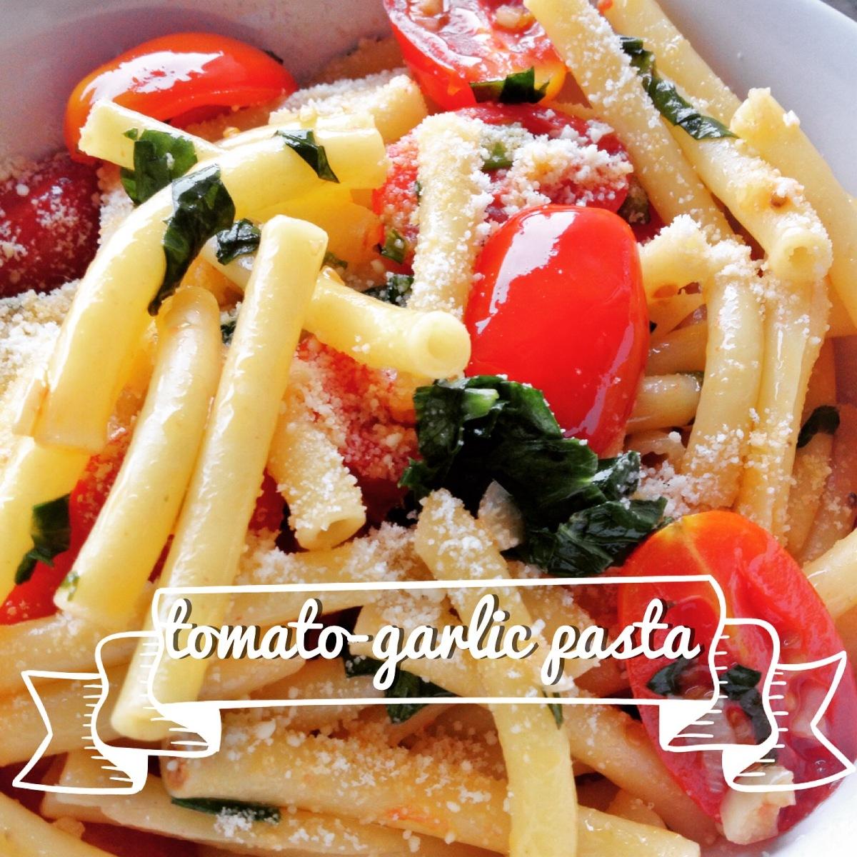 Recipe: Tomato-Garlic Pasta