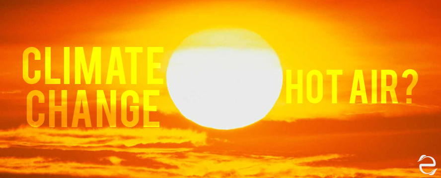 Is Climate Change just a lot of Hot Air? [Video] | ecogreenlove