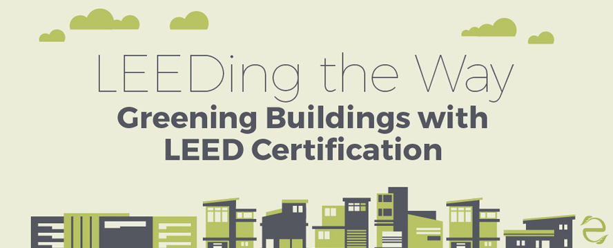 Green buildings with leed certification infographic for Benefits of leed certified buildings