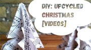 DIY: Upcycled Christmas [Videos] | ecogreenlove