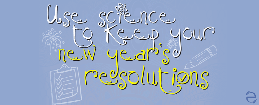 Tips to Achieve your New Year's Resolutions based on Science [Infographic] | ecogreenlove
