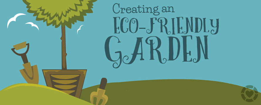 Creating an Eco-Friendly Garden [Infographic] | ecogreenlove