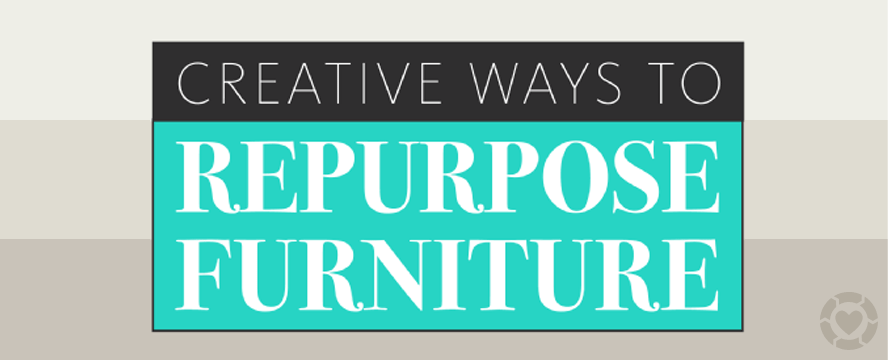 Creative ways to Repurpose Furniture [Infographic] | ecogreenlove