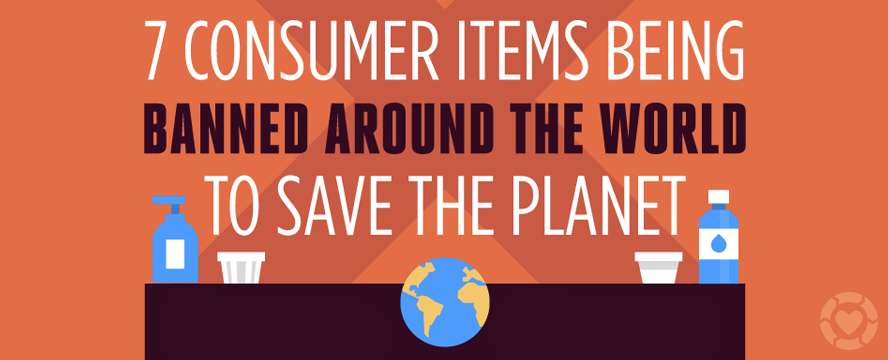 7 Consumer Items Being Banned Around the World to Save the Planet [Infographic] | ecogreenlove