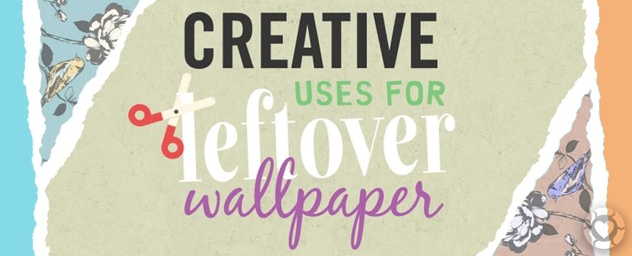 Creative uses for Leftover Wallpaper [Infographic] | ecogreenlove