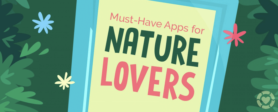 Must-Have Apps for Nature Lovers [Infographic] | ecogreenlove
