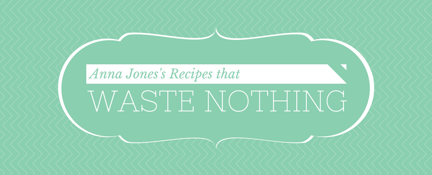 Waste Nothing [Recipes] | ecogreenlove