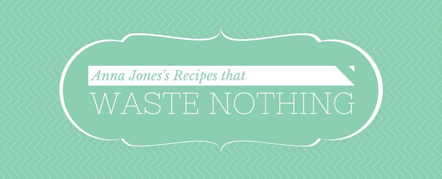 Waste Nothing [Recipes] | ecogreenlove