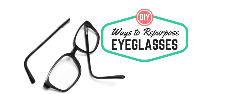 Creative Ways to Repurpose Eyeglasses | ecogreenlove
