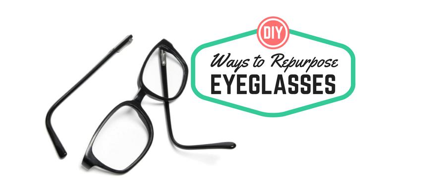 Creative Ways to Repurpose Eyeglasses | ecogreenlove