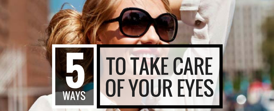 5 Ways to take Care of your Eyes | ecogreenlove