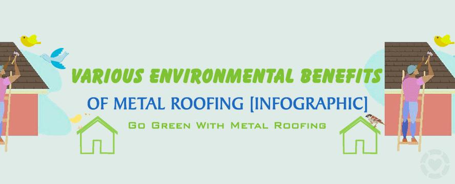 Environmental Benefits of Metal Roofing [Infographic] | ecogreenlove