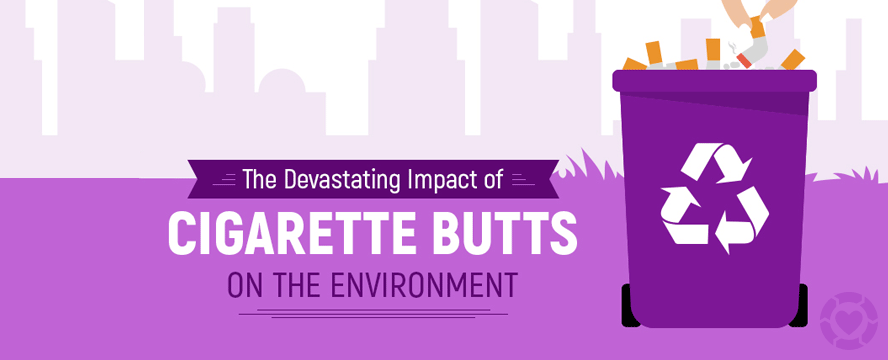 The Devastating Impact of Cigarette Butts on the Environment [Infographic] | ecogreenlove