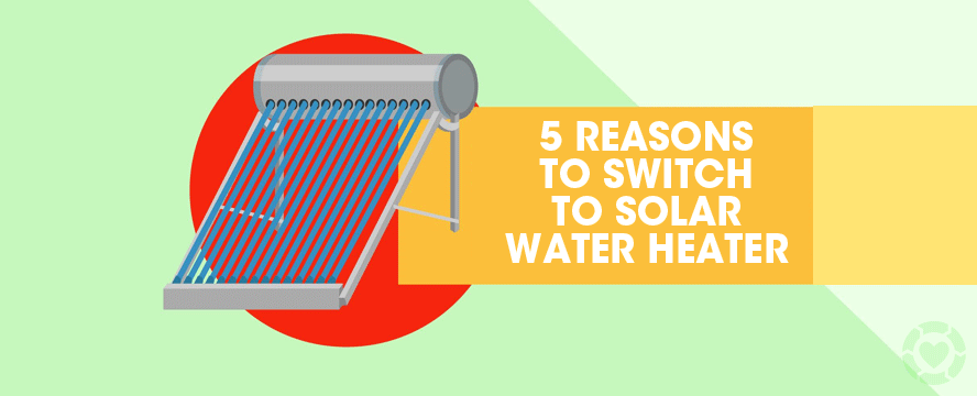5 Reasons to switch to Solar Water Heaters | ecogreenlove