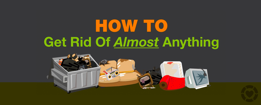 How to get rid of almost Everything [Infographic] | ecogreenlove