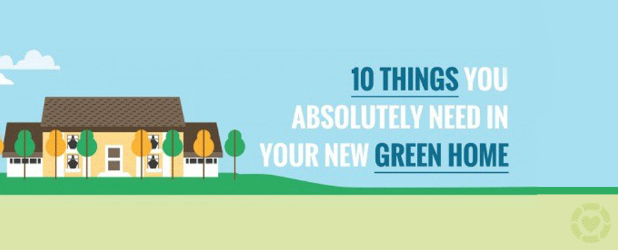 10 Things You Absolutely Need in Your New Green Home | ecogreenlove