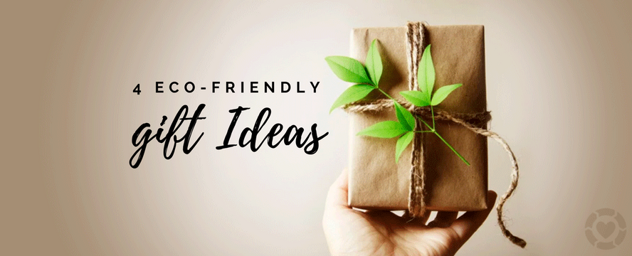 4 Eco-Friendly Gift Ideas | ecogreenlove