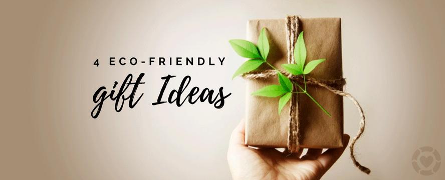 4 Eco-Friendly Gift Ideas | ecogreenlove