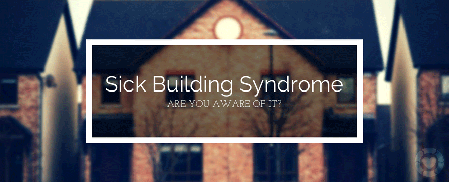 Are you aware of Sick Building Syndrome? | ecogreenlove