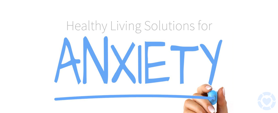 Healthy Living Solutions for Anxiety in Adults | ecogreenlove