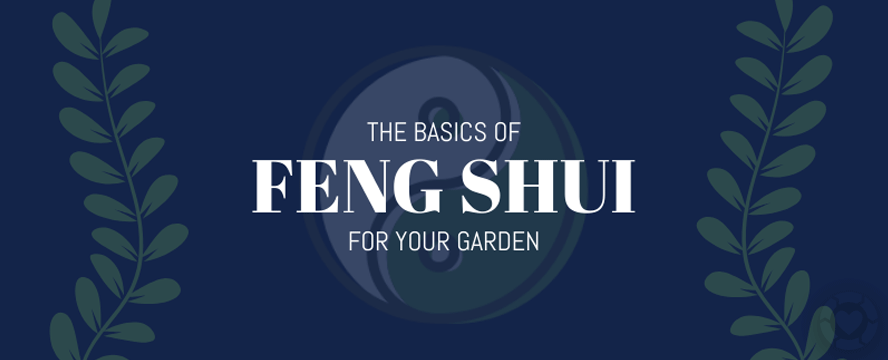 The basics of Feng Shui for your Garden [Infographic] | ecogreenlove