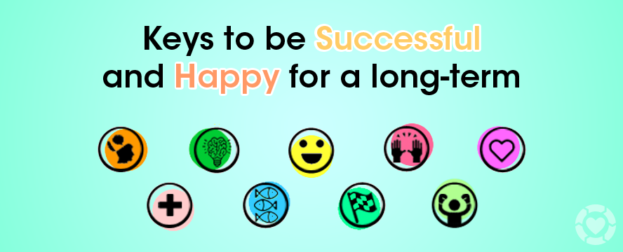 Keys to be Successful and Happy for a long-term [Visual] | ecogreenlove