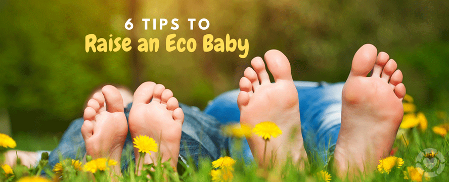 6 Eco-Friendly Parenting tips to raise an Eco Baby