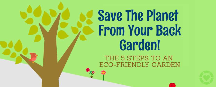 5 Steps to an Eco-Friendly Garden [Infographic] | ecogreenlove
