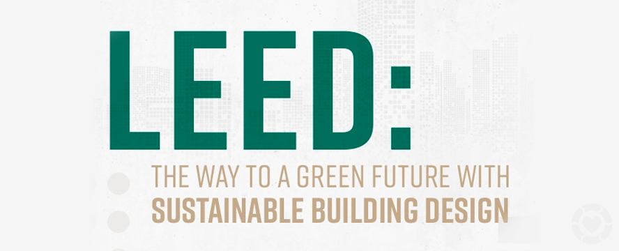 LEED: The way to a Sustainable Future with Sustainable Building Design [Infographic] | ecogreenlove