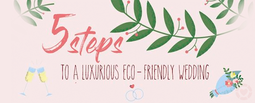 Easy Steps to an Eco-Friendly Wedding [Visuals]