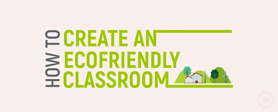 How to Create an Eco-Friendly Classroom [Infographic] | ecogreenlove