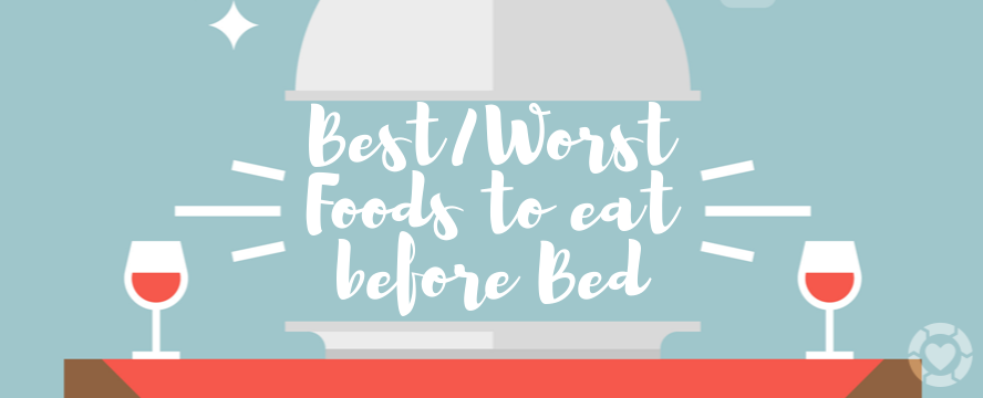 Best/Worst Foods to eat before Bed [Infographic] | ecogreenlove