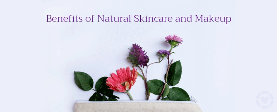 Benefits of Natural Skincare and Makeup | ecogreenlove