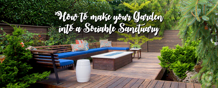 How to make your Garden into a Sociable Sanctuary | ecogreenlove
