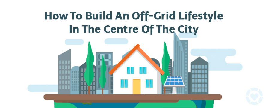 Off-Grid Lifestyle in the City [Infographic] | ecogreenlove