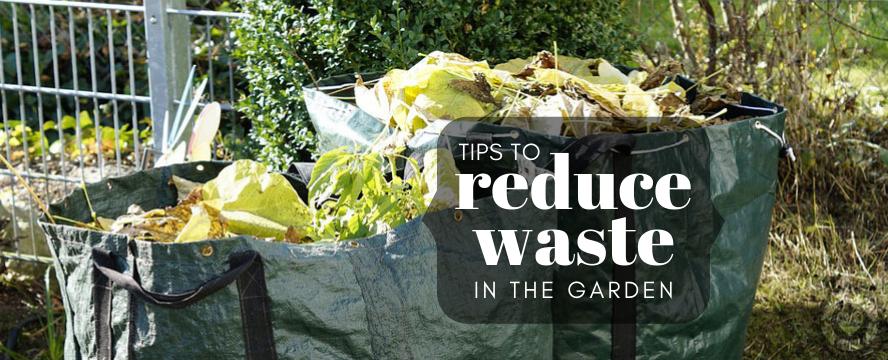 7 Tips for reducing Waste in your Garden | ecogreenlove
